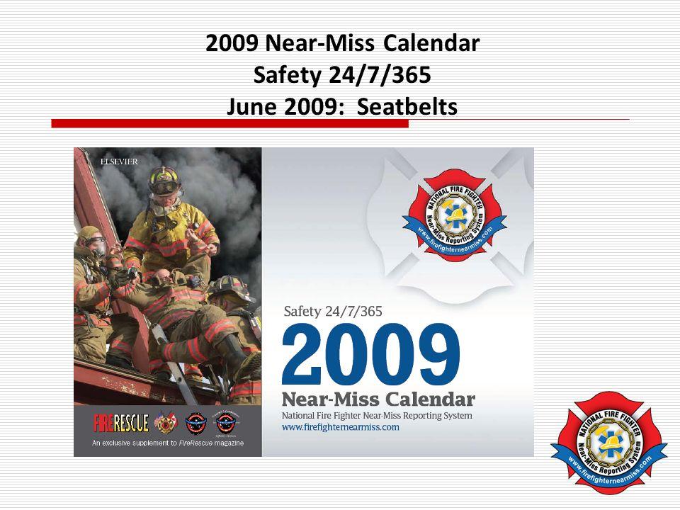 2009 Near-Miss Calendar Safety 24/7/365 June 2009: Seatbelts