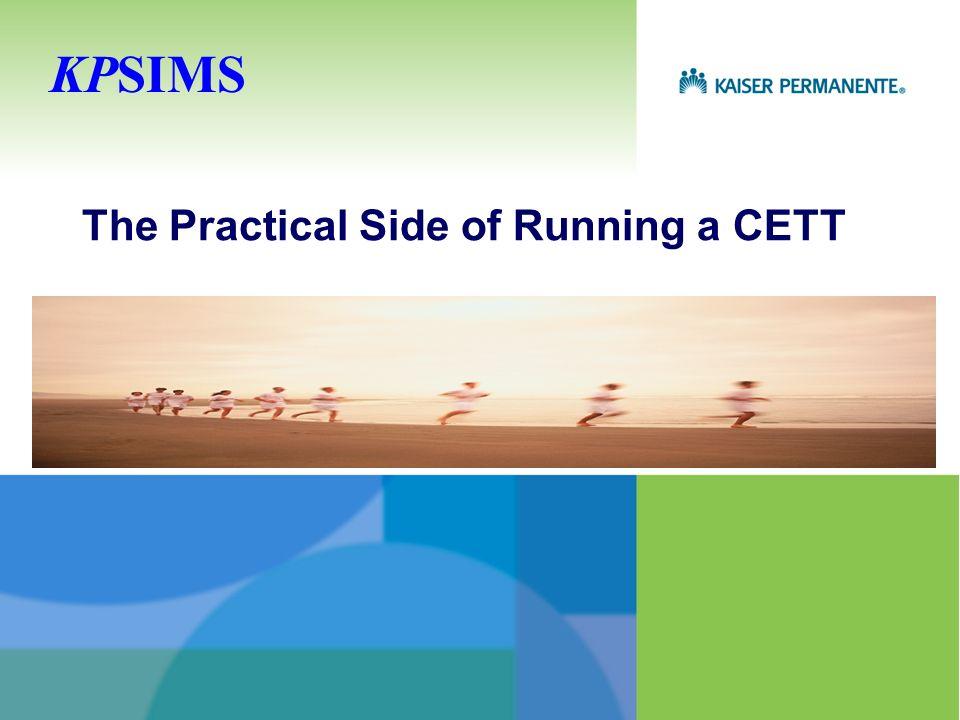 The Practical Side of Running a CETT KPSIMS
