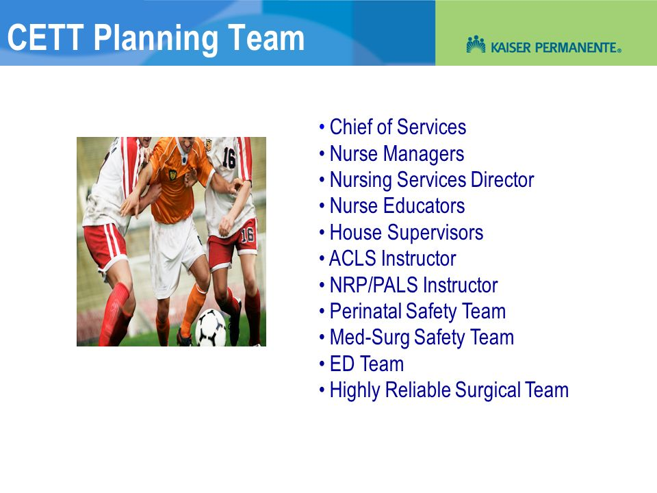 CETT Planning Team Chief of Services Nurse Managers Nursing Services Director Nurse Educators House Supervisors ACLS Instructor NRP/PALS Instructor Pe