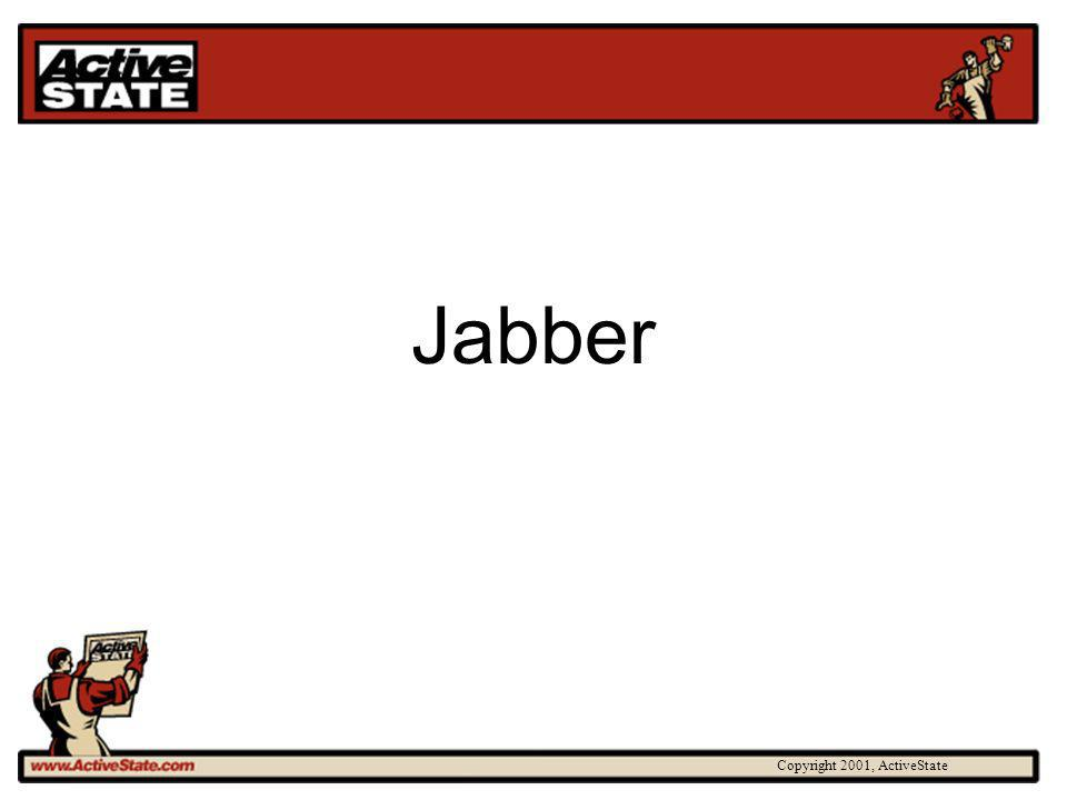 Copyright 2001, ActiveState Jabber
