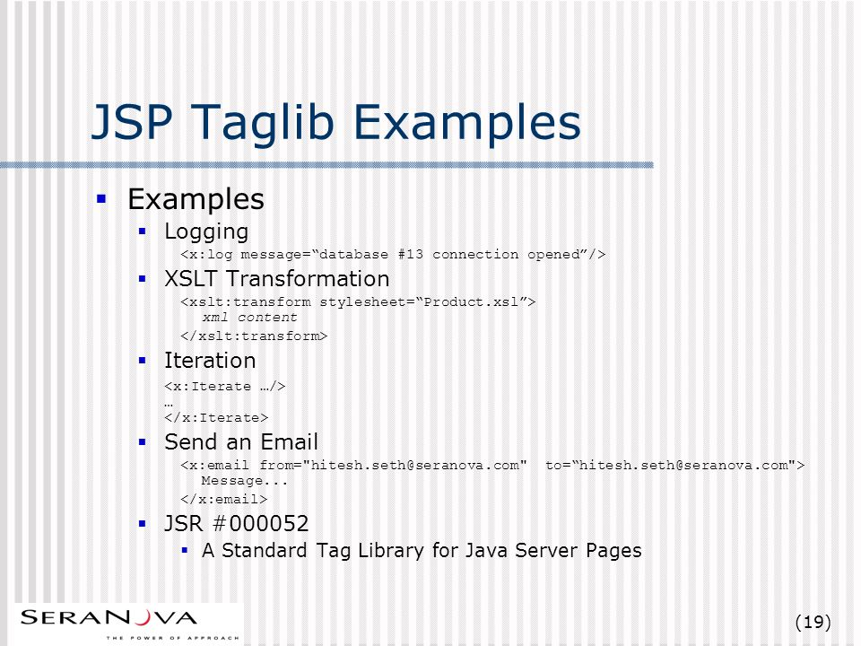 (19) JSP Taglib Examples Examples Logging XSLT Transformation xml content Iteration … Send an Email Message...