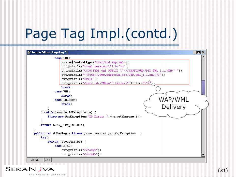 (31) Page Tag Impl.(contd.) WAP/WML Delivery