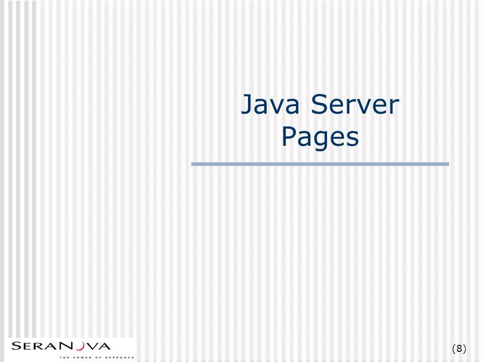 (9) JSP Embedded dynamic Java scriptlets Similar to ASP and Server Side JavaScript Implemented as a Self- Managed Servlet Compiled into Servlets and kept in Memory Separates presentation from business logic Tag Extension mechanism Versions J2EE v1.2 – JSP 1.1 J2EE v1.3 – JSP 1.2 (Draft) Usage Scenarios Dynamic/flexible presentation layer