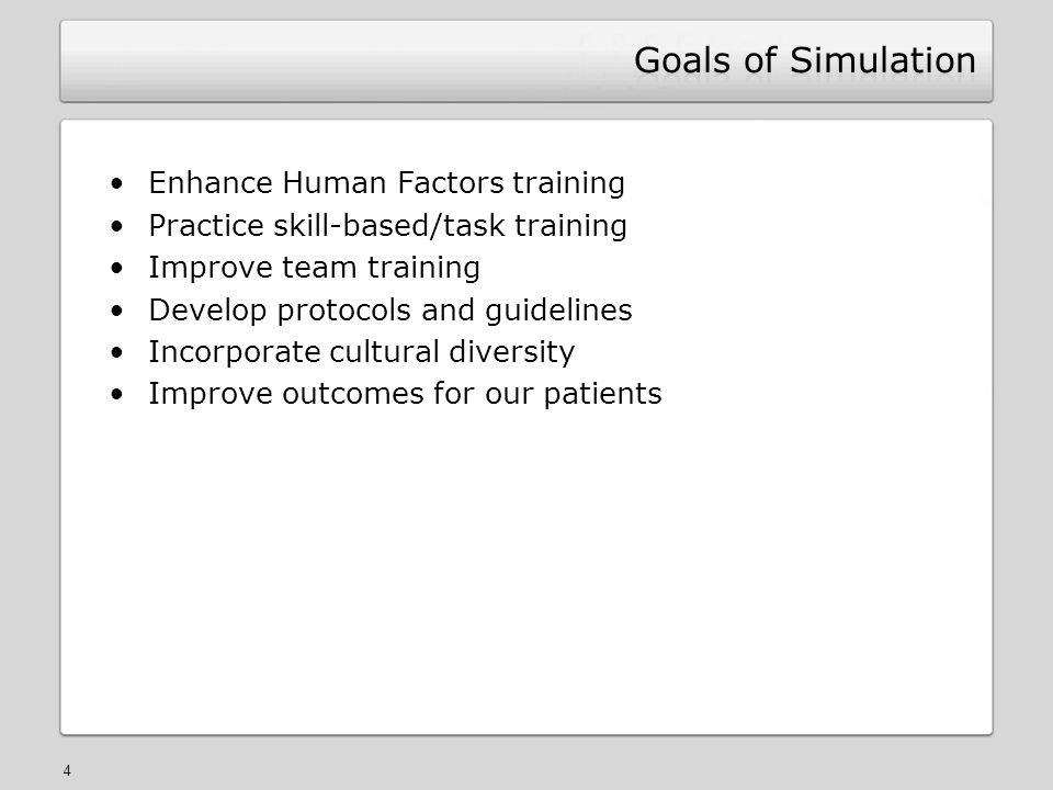 4 Enhance Human Factors training Practice skill-based/task training Improve team training Develop protocols and guidelines Incorporate cultural diversity Improve outcomes for our patients