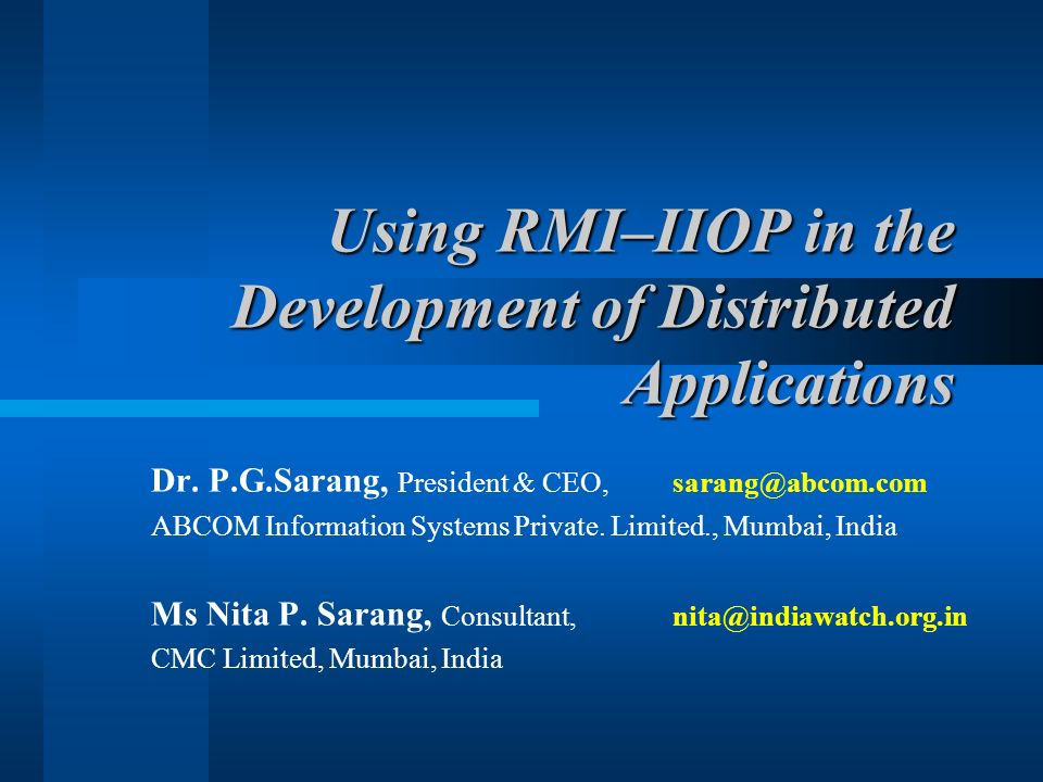 O Reilly Conference on Java - Enterprise Java Using RMI-IIOP in the Development of Distributed Applications 2 RMI Remote Method Invocation Suns programming model for distributed objects Java-based