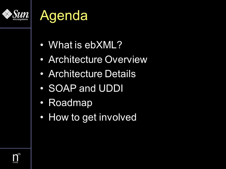 Agenda What is ebXML.