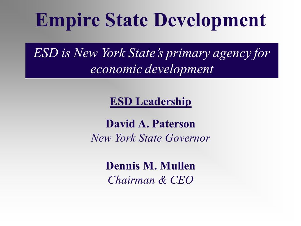 Empire State Development ESD is New York States primary agency for economic development ESD Leadership David A.