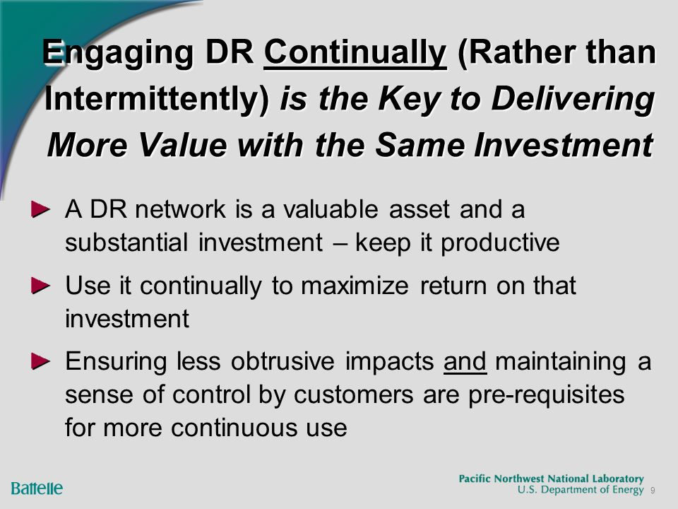9 Engaging DR Continually (Rather than Intermittently) is the Key to Delivering More Value with the Same Investment A DR network is a valuable asset a