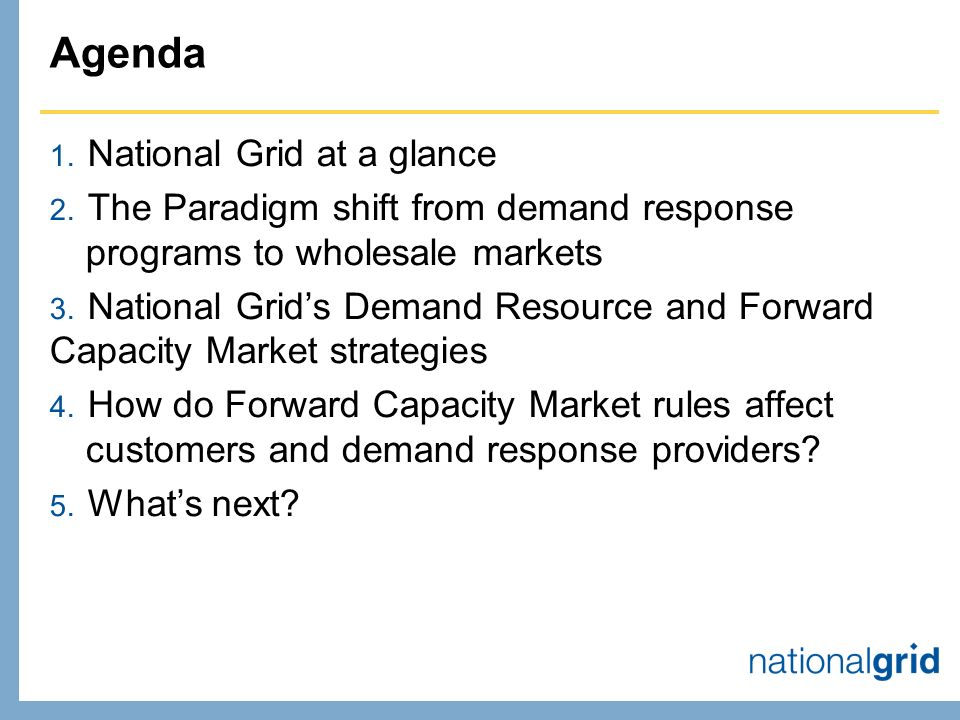 Agenda 1. National Grid at a glance 2.