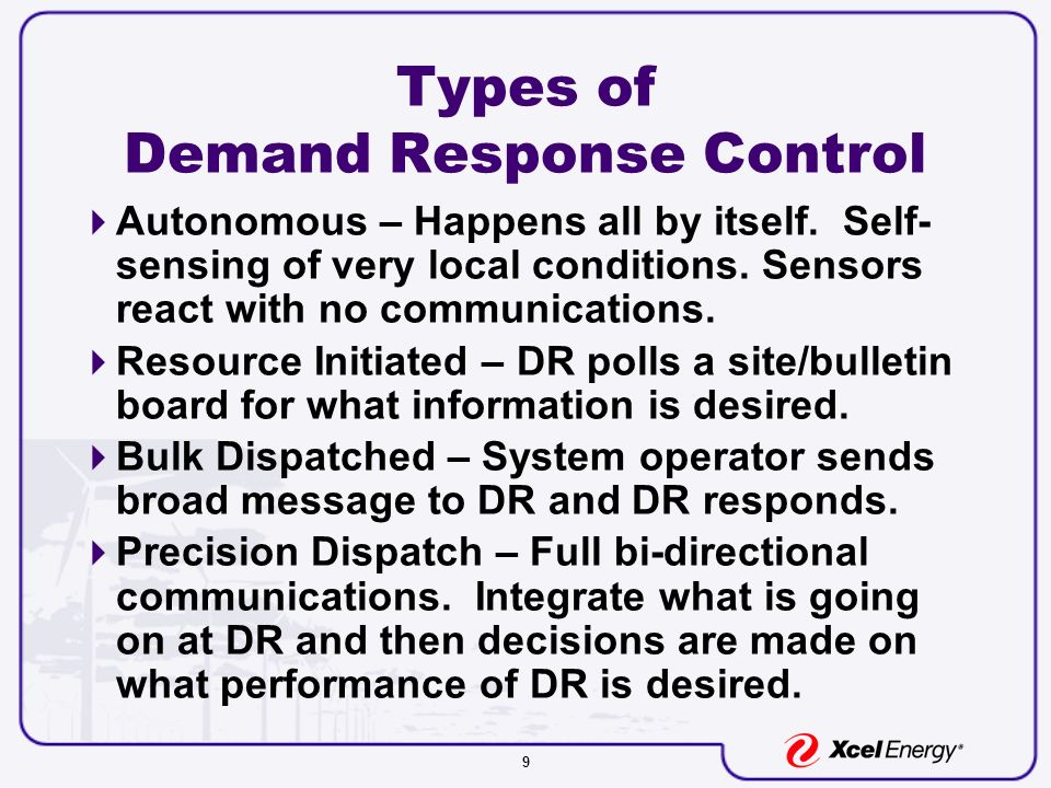 9 Types of Demand Response Control Autonomous – Happens all by itself.