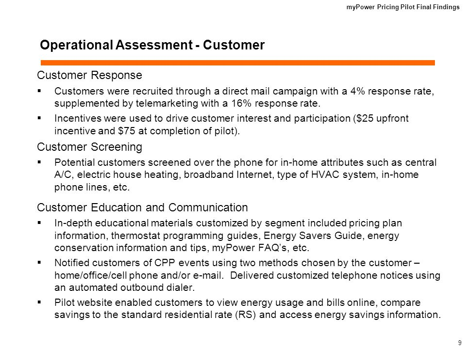 myPower Pricing Pilot Final Findings 19 Bill Impact Assessment – myPower Sense Bill amount based on actual energy consumption on myPower rates compared to standard residential rate Note: Limited to those customers with 12 months of billing data available, ending September 2007.