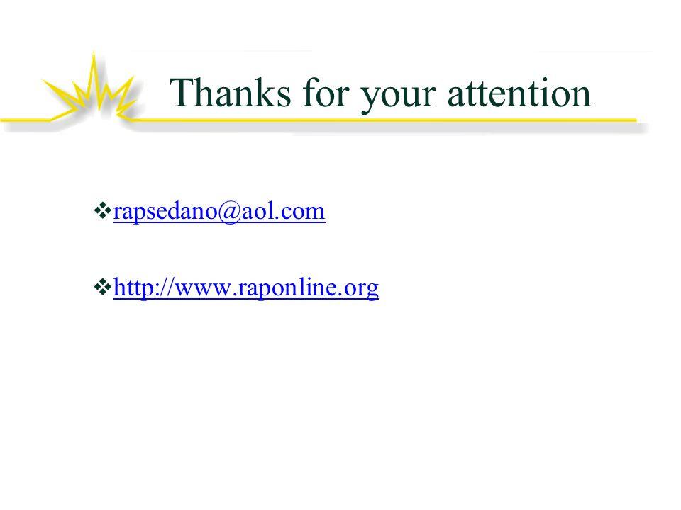 Thanks for your attention rapsedano@aol.com http://www.raponline.org