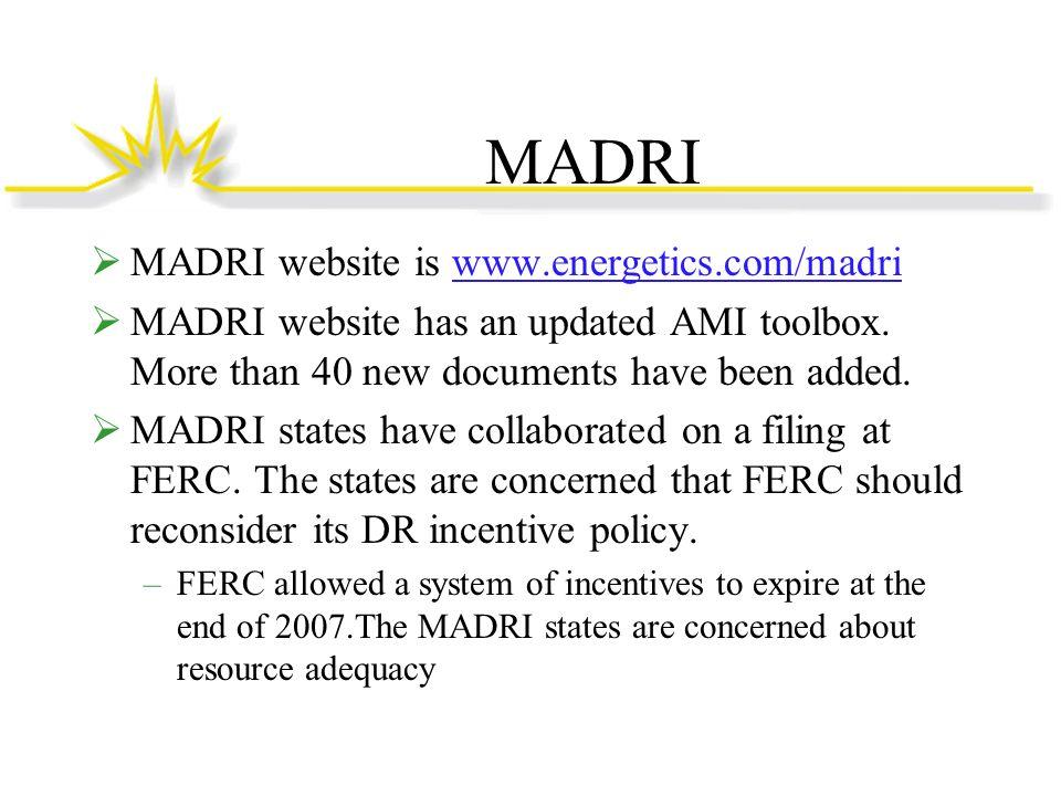 MADRI MADRI website is www.energetics.com/madriwww.energetics.com/madri MADRI website has an updated AMI toolbox.