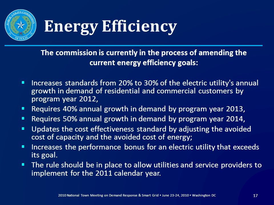 Energy Efficiency The commission is currently in the process of amending the current energy efficiency goals: Increases standards from 20% to 30% of t