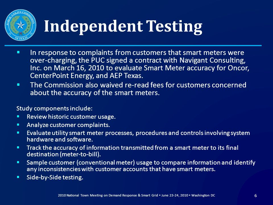 Independent Testing In response to complaints from customers that smart meters were over-charging, the PUC signed a contract with Navigant Consulting,