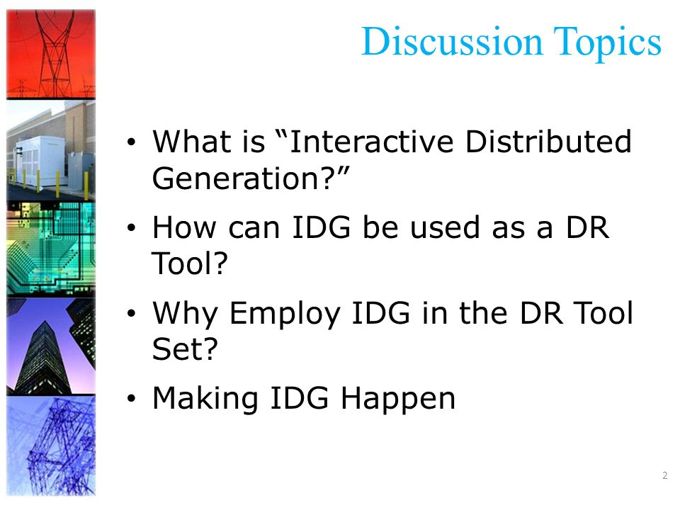 2 Discussion Topics What is Interactive Distributed Generation.