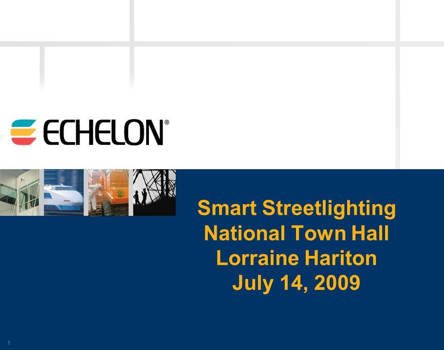 1 Smart Streetlighting National Town Hall Lorraine Hariton July 14, 2009