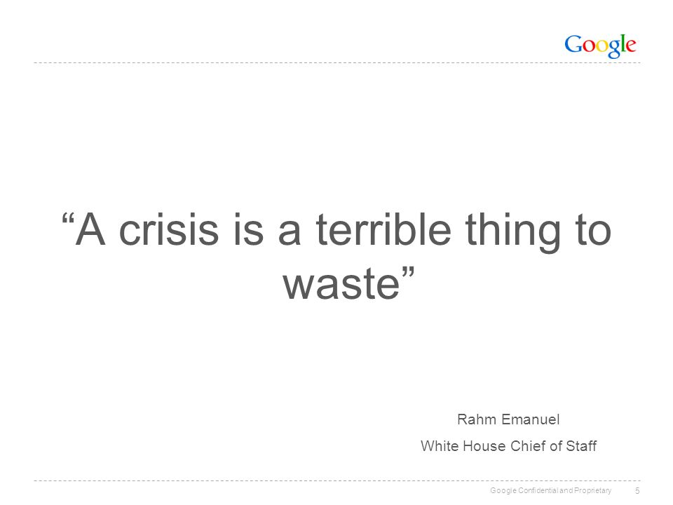 A crisis is a terrible thing to waste 5 Rahm Emanuel White House Chief of Staff