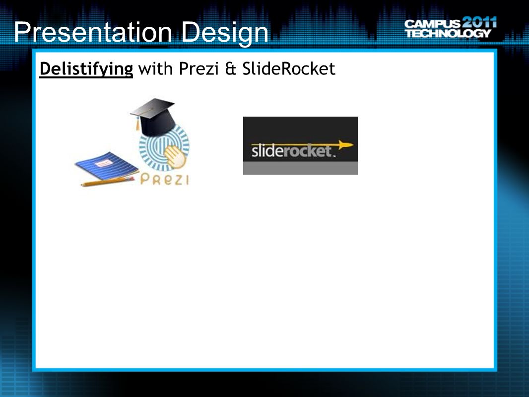 Presentation Design Delistifying with Prezi & SlideRocket