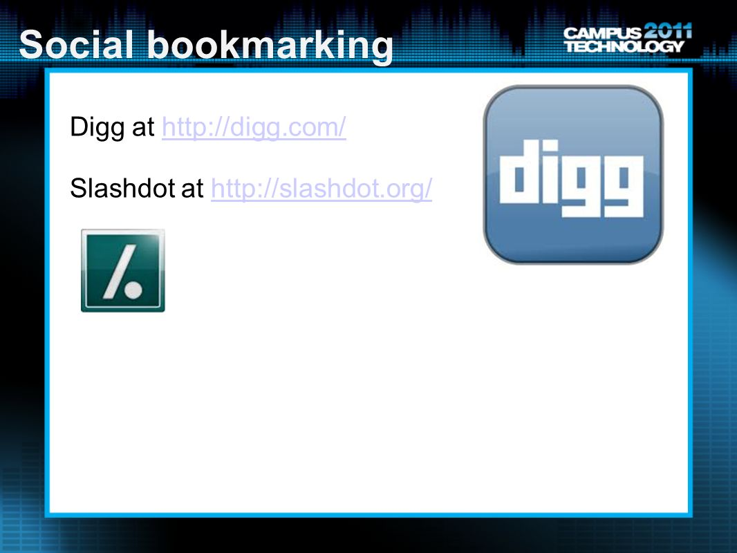 Social bookmarking Digg at   Slashdot at