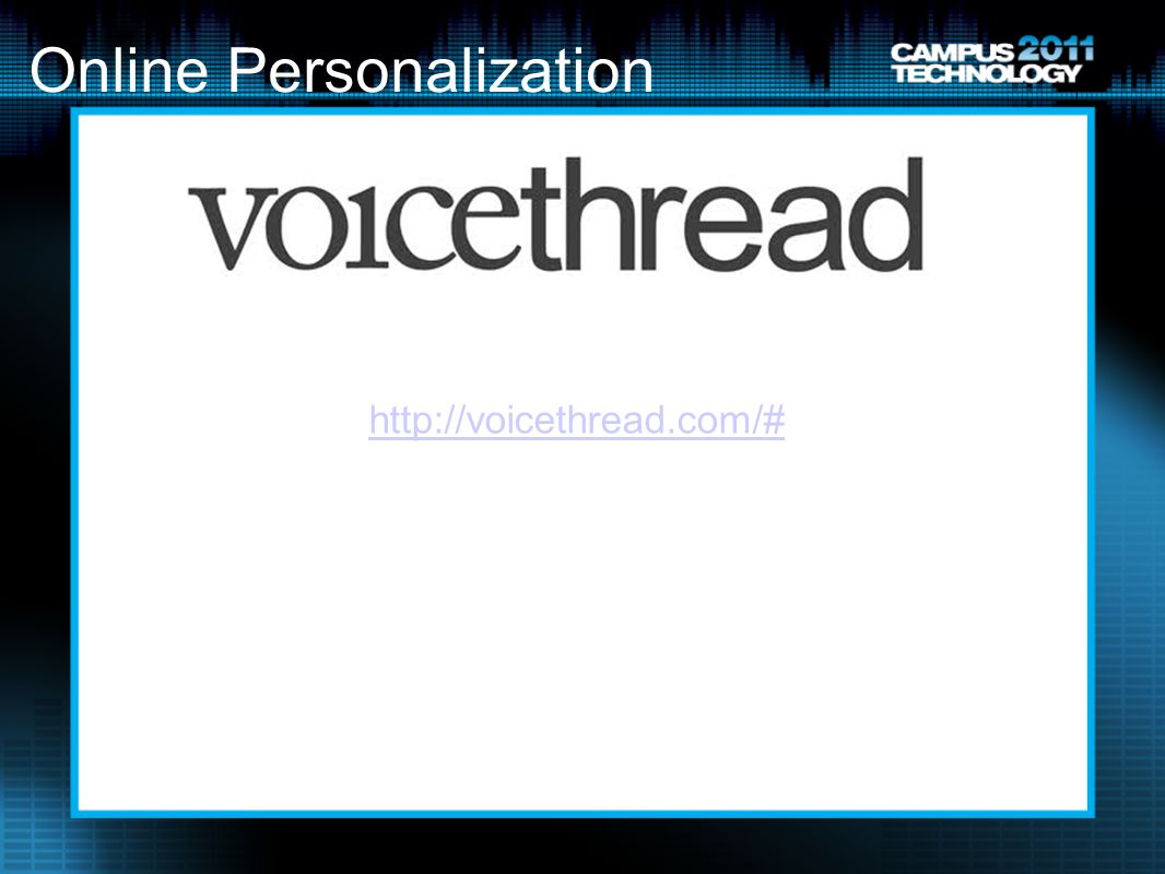 Online Personalization http://voicethread.com/#