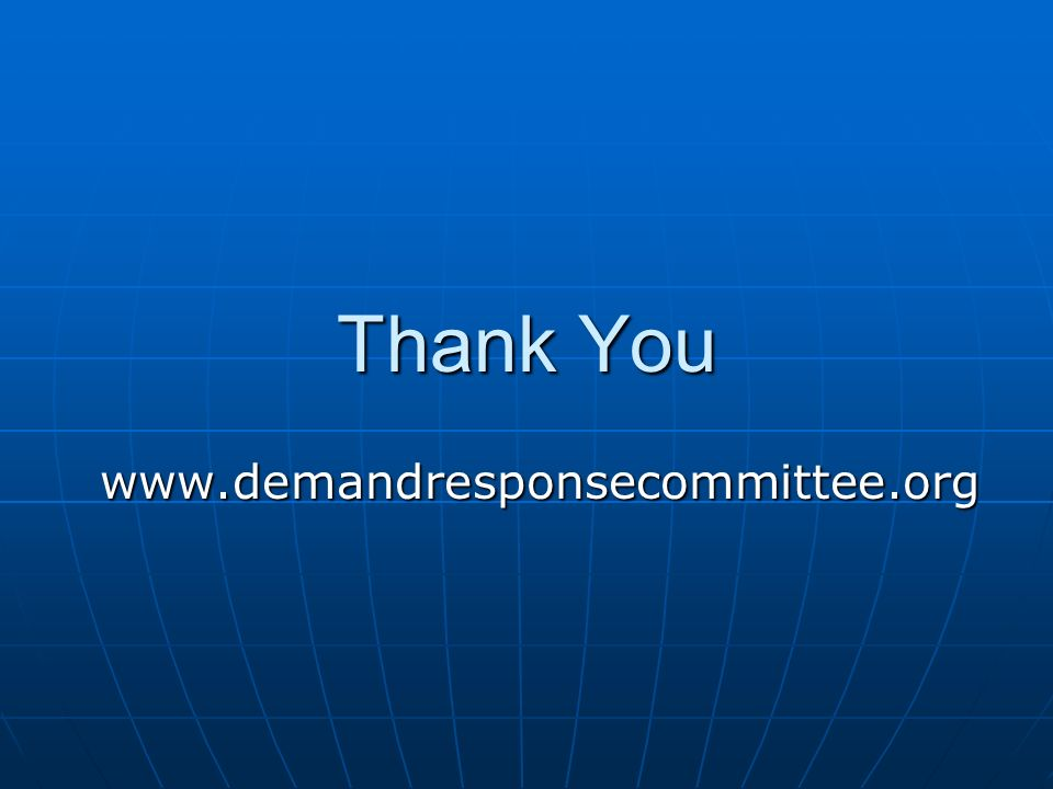 Thank You www.demandresponsecommittee.org