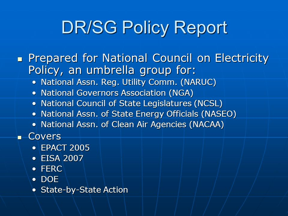 DR/SG Policy Report Prepared for National Council on Electricity Policy, an umbrella group for: Prepared for National Council on Electricity Policy, an umbrella group for: National Assn.