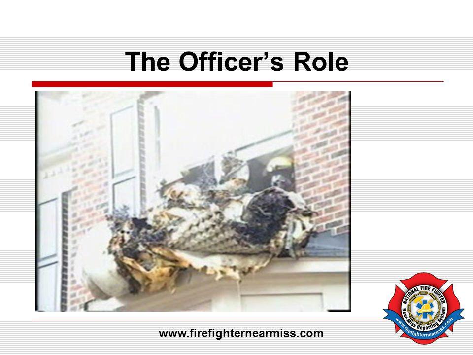 The Officers Role www.firefighternearmiss.com