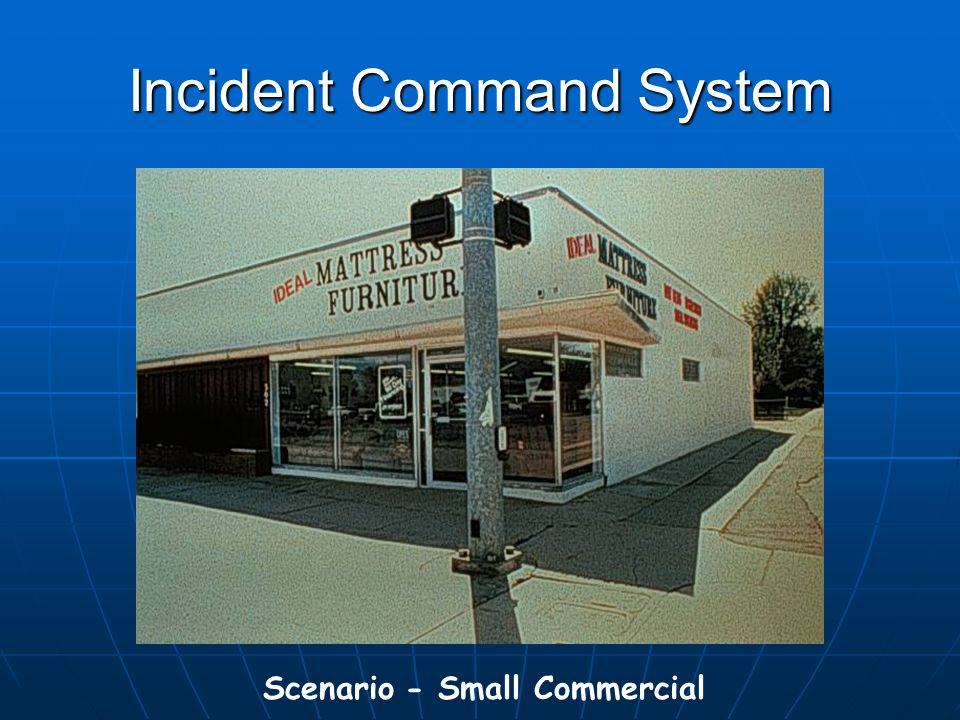 Incident Command System Scenario - Small Commercial
