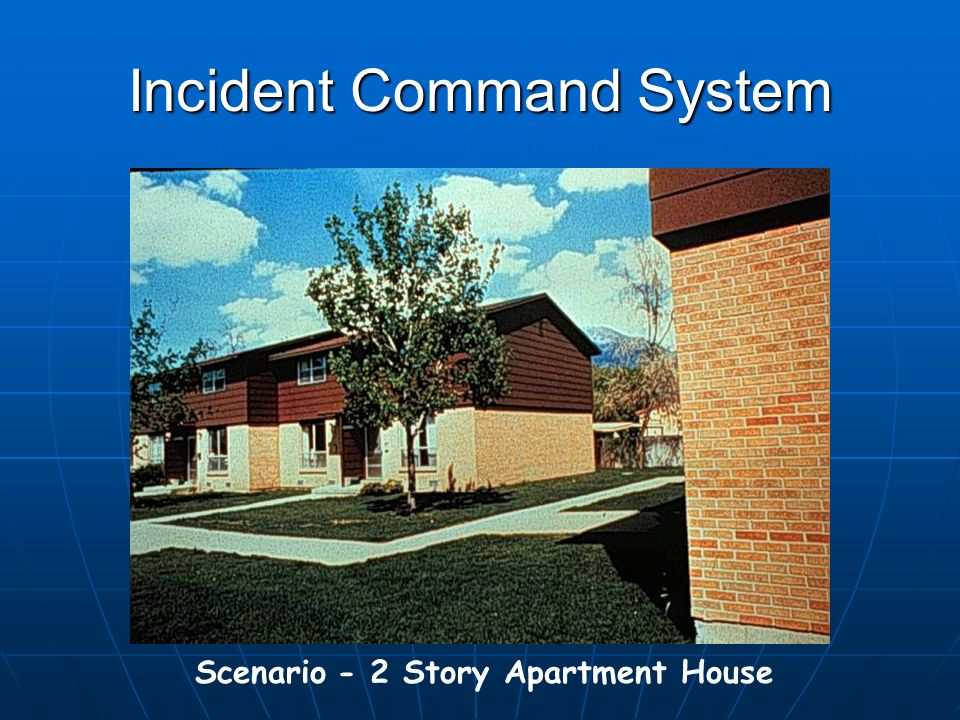 Incident Command System Scenario - 2 Story Apartment House