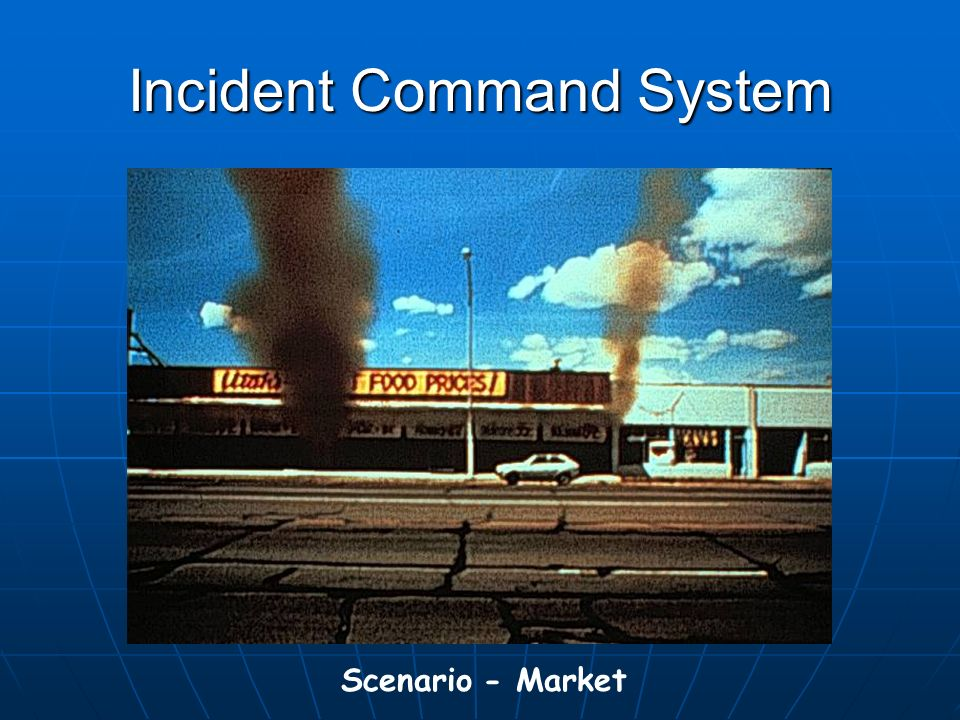 Incident Command System Scenario - Market