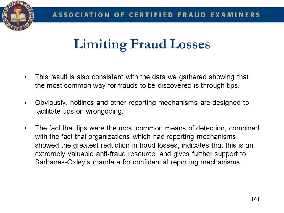 101 Limiting Fraud Losses This result is also consistent with the data we gathered showing that the most common way for frauds to be discovered is thr