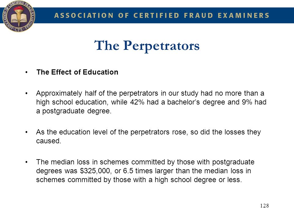 128 The Perpetrators The Effect of Education Approximately half of the perpetrators in our study had no more than a high school education, while 42% h