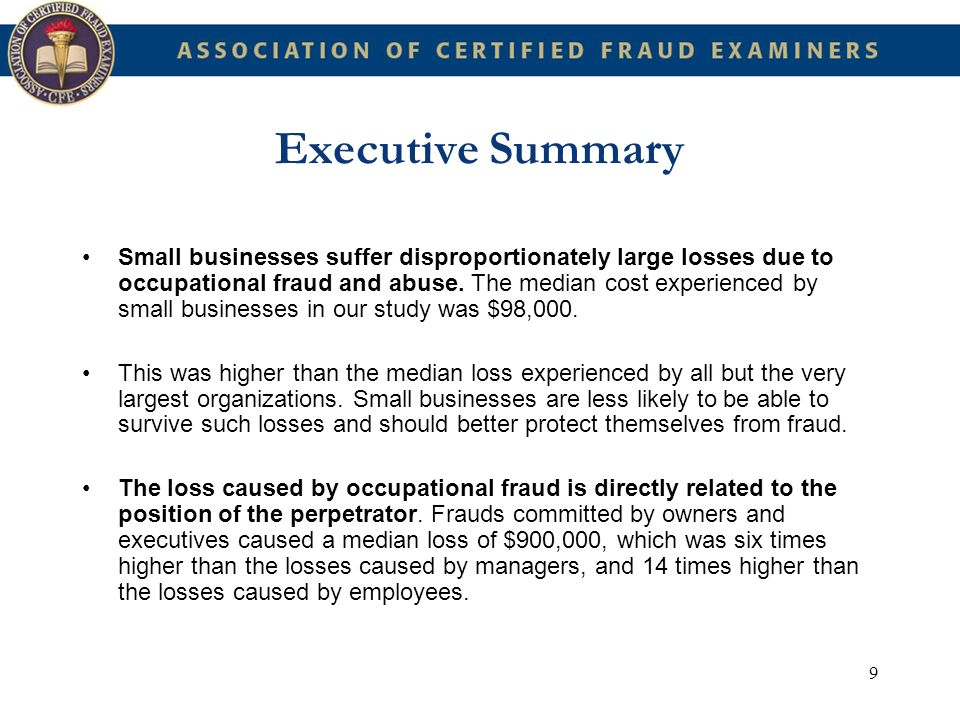 10 Executive Summary The median recovery among victim organizations in our study was only 20% of the original loss.