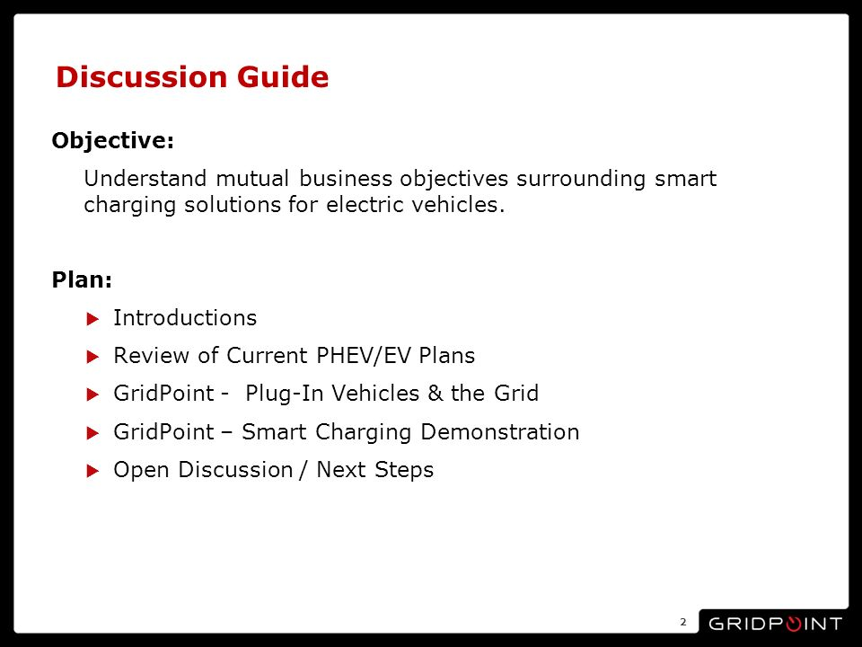 Discussion Guide Objective: Understand mutual business objectives surrounding smart charging solutions for electric vehicles.