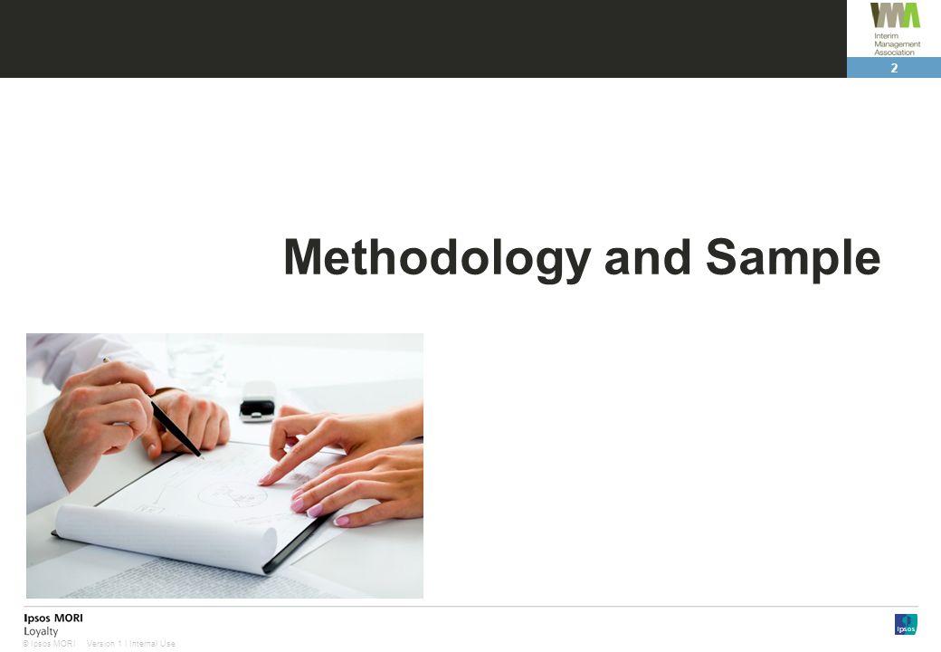 2 Version 1 | Internal Use© Ipsos MORI Methodology and Sample
