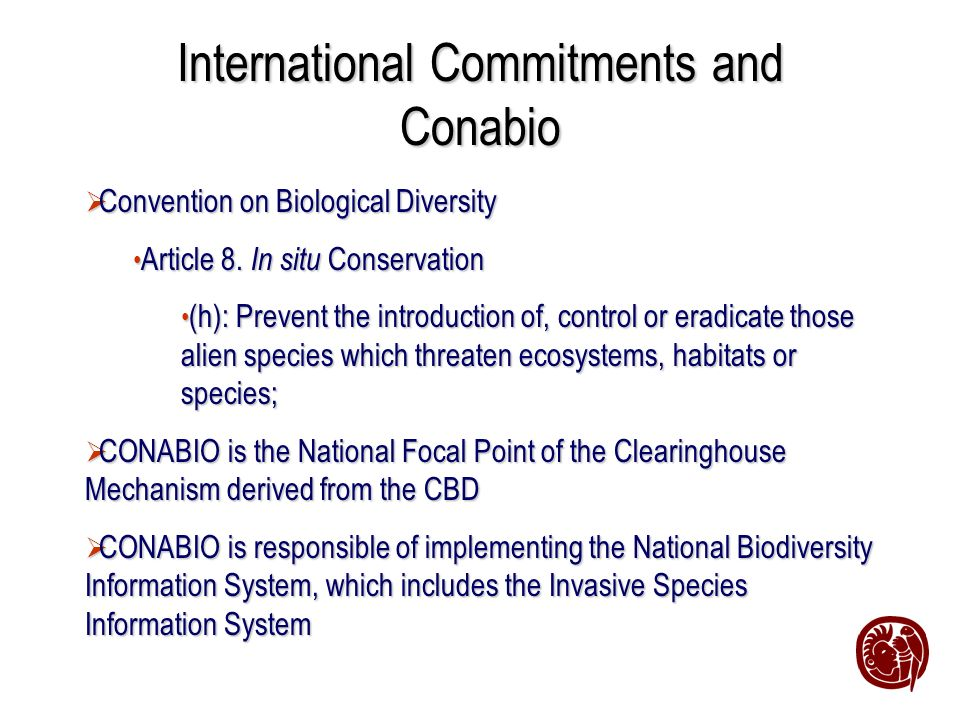 International Commitments and Conabio Convention on Biological Diversity Convention on Biological Diversity Article 8. In situ Conservation Article 8.