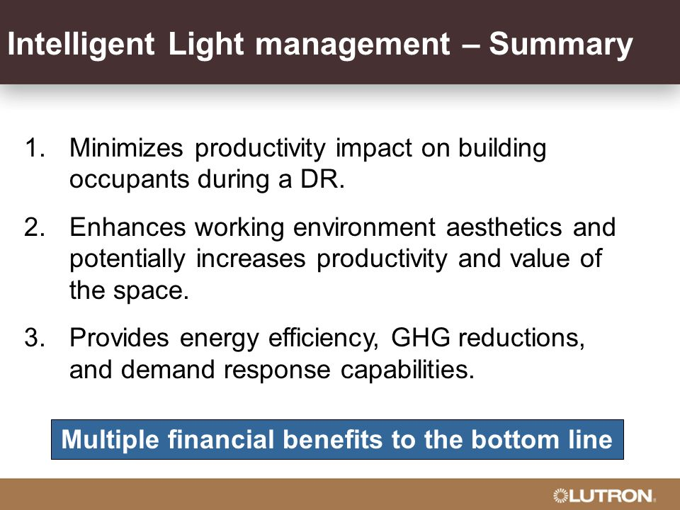 Intelligent Light management – Summary 1.Minimizes productivity impact on building occupants during a DR.