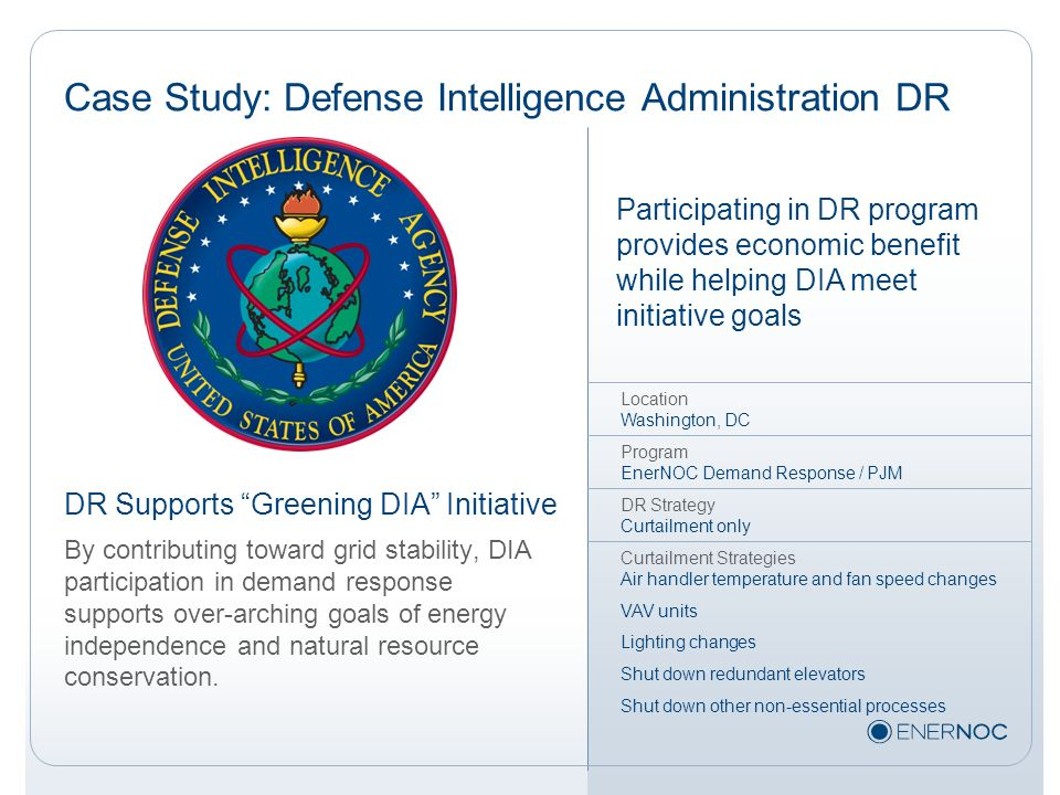 Participating in DR program provides economic benefit while helping DIA meet initiative goals Case Study: Defense Intelligence Administration DR DR Su