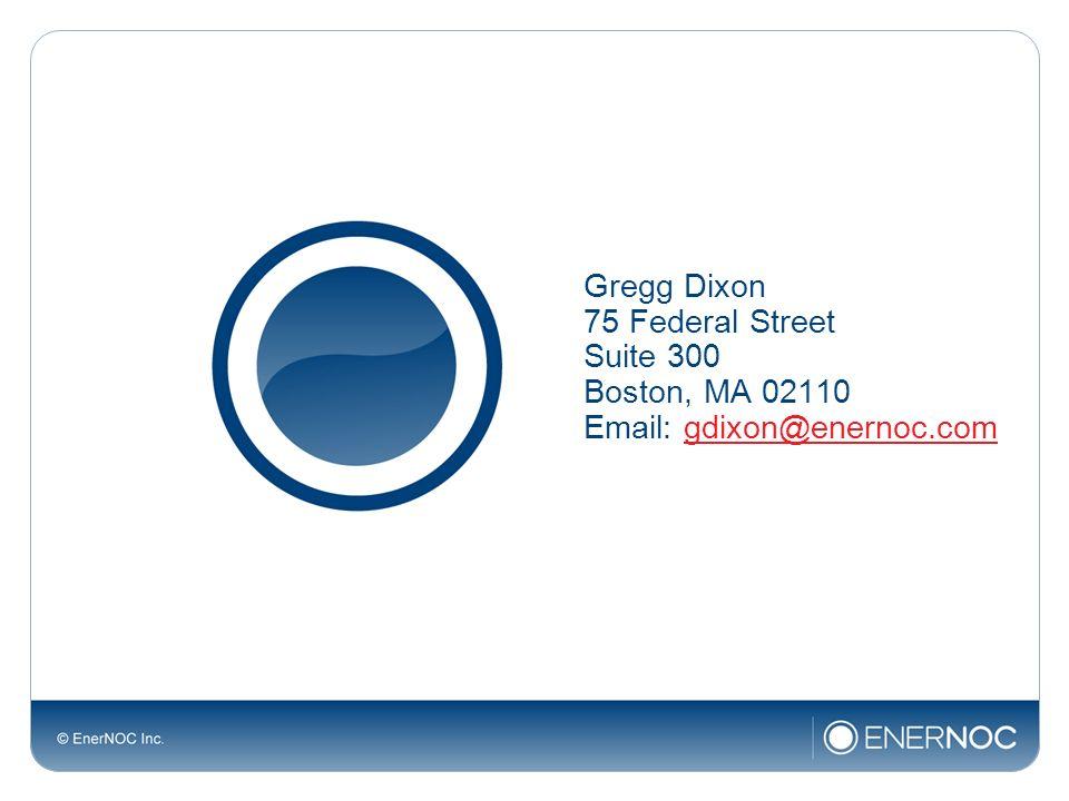 Gregg Dixon 75 Federal Street Suite 300 Boston, MA 02110 Email: gdixon@enernoc.comgdixon@enernoc.com