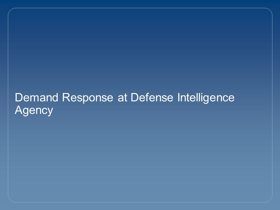 Demand Response at Defense Intelligence Agency