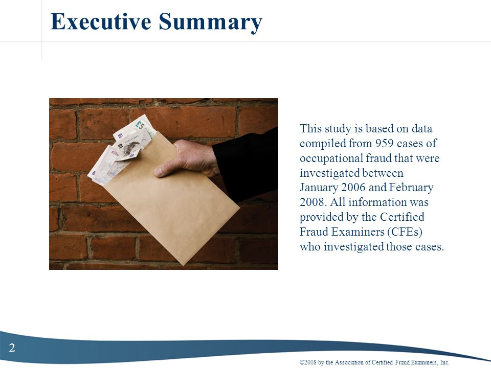 23 How Occupational Fraud is Committed ©2008 by the Association of Certified Fraud Examiners, Inc.
