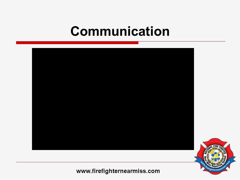 Communication www.firefighternearmiss.com