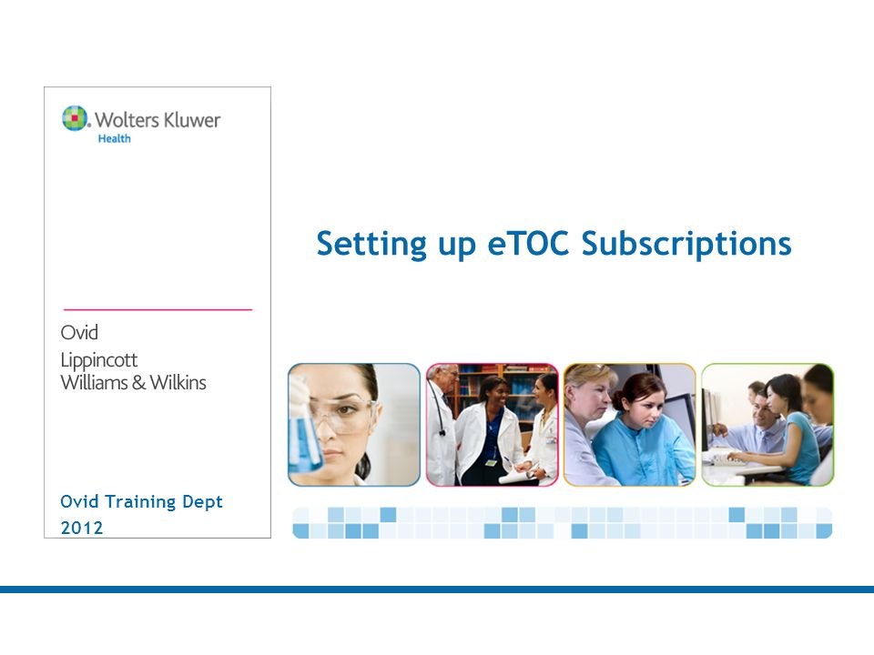 Ovid Training Dept 2012 Setting up eTOC Subscriptions