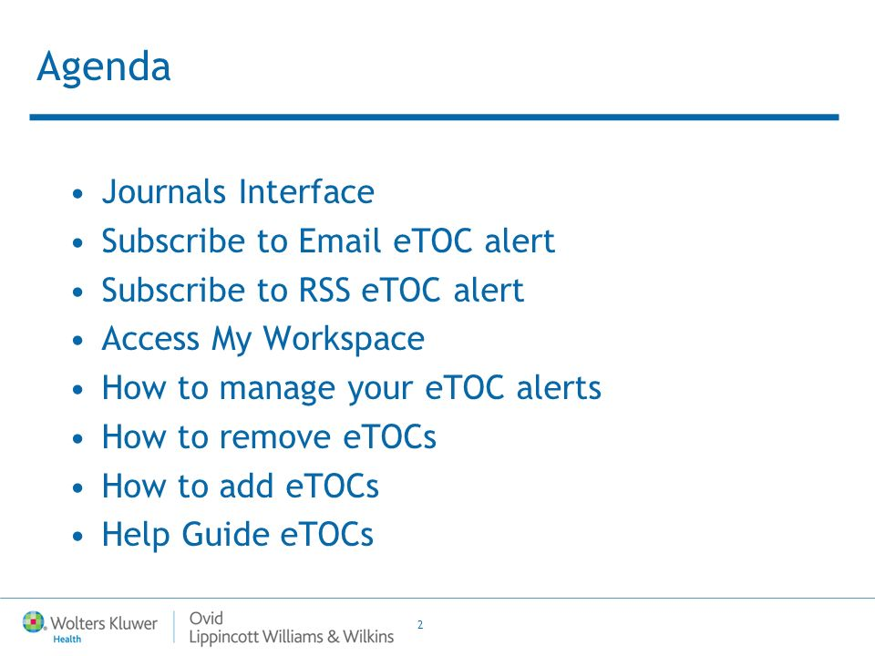 2 Agenda Journals Interface Subscribe to Email eTOC alert Subscribe to RSS eTOC alert Access My Workspace How to manage your eTOC alerts How to remove eTOCs How to add eTOCs Help Guide eTOCs