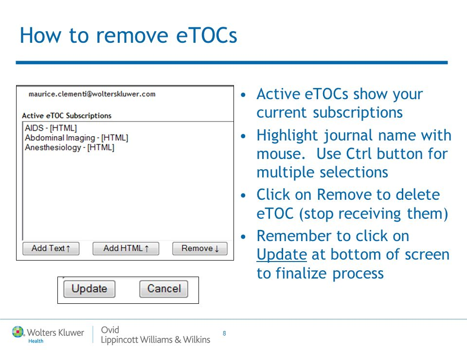 8 How to remove eTOCs Active eTOCs show your current subscriptions Highlight journal name with mouse.
