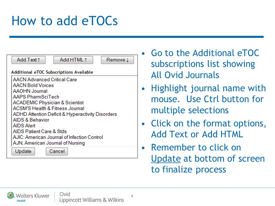 9 How to add eTOCs Go to the Additional eTOC subscriptions list showing All Ovid Journals Highlight journal name with mouse.
