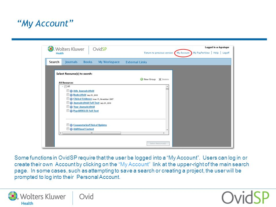 Some functions in OvidSP require that the user be logged into a My Account.