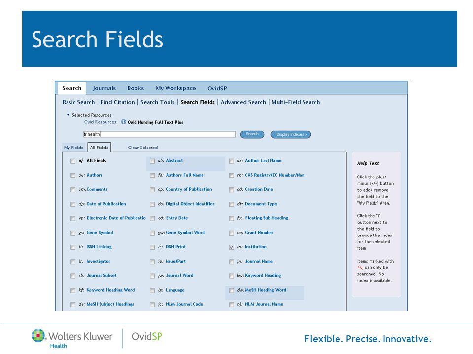 Flexible. Precise. Innovative. Search Fields