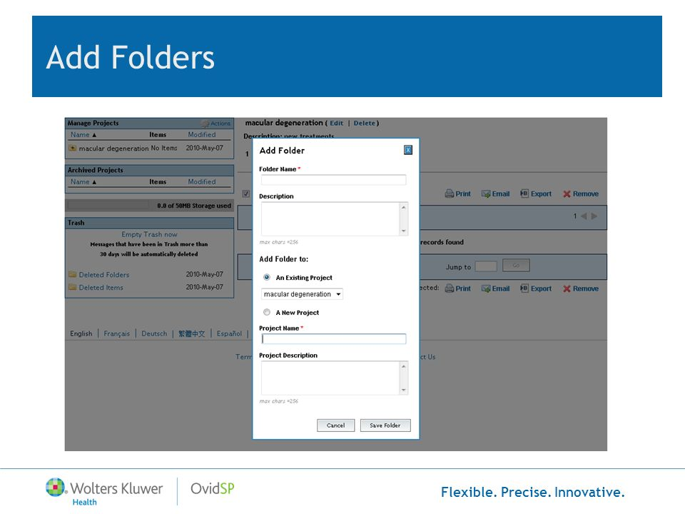Flexible. Precise. Innovative. Add Folders